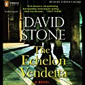 The Echelon Vendetta: A Novel (       UNABRIDGED) by David Stone Narrated by Firdous Bamji