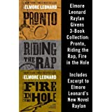 Elmore Leonard Raylan Givens 3-Book Collection: Pronto, Riding the Rap, Fire in the Hole ~ Elmore Leonard
