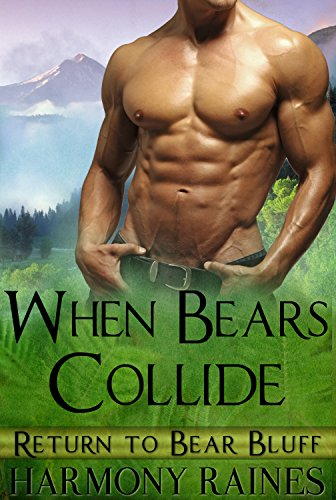 When Bears Collide: BBW Bear Shifter Paranormal Romance (Return To Bear Bluff Book 5) (Bears Bears Bears compare prices)