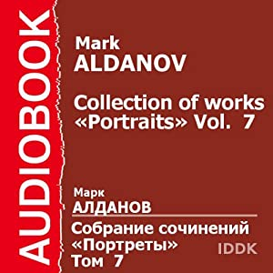 Collection of Works: Portraits, Volume 7 | [Mark Aldanov]