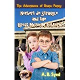 The Adventures of Bruno Penny: Norbert de Strangle and the Great Museum Robberyby A. B. Syed