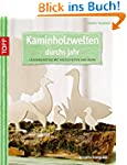 Kaminholzwelten durchs Jahr: Laubsäge...