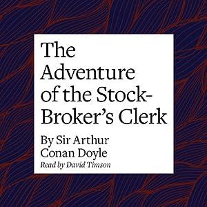 The Adventure of the Stock-Broker's Clerk Audiobook