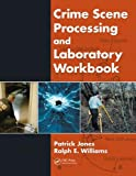 Crime Scene Processing and Laboratory Workbook