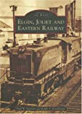 Elgin, Joliet, and Eastern Railway (IL) (Images of Rail)