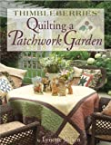 Thimbleberries Quilting a Patchwork Garden (Thimbleberries) (1890621625) by Lynette Jensen