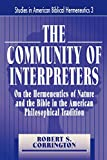 img - for THE COMMUNITY OF INTERPRETERS (Studies in American Biblical Hermeneutics) book / textbook / text book