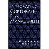 Integrating Corporate Risk Management ~ Prakash A Shimpi