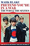 img - for Pretend You're In A War: The Who & the Sixties book / textbook / text book