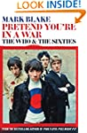 Pretend You're In A War: The Who and...