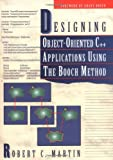 Designing Object Oriented C++ Applications Using The Booch Method (0132038374) by Martin, Robert C.