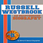 Russell Westbrook: An Unauthorized Biography, Basketball Biographies Book 5 |  Belmont and Belcourt Biographies