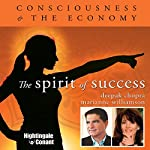 The Spirit of Success: Consciousness and the Economy | Marianne Williamson,Deepak Chopra