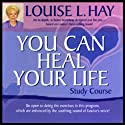 You Can Heal Your Life Study Course  by Louise L. Hay Narrated by Louise L. Hay