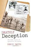 img - for Deathly Deception: The Real Story of Operation Mincemeat First edition by Smyth, Denis published by Oxford University Press, USA Hardcover book / textbook / text book