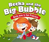 img - for Becka Goes to San Francisco (Becka and the Big Bubble) book / textbook / text book