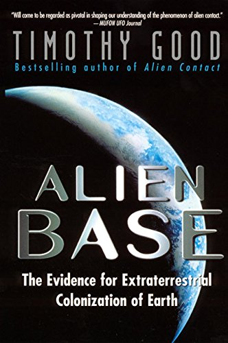 Alien-Base-The-Evidence-For-Extraterrestrial-Colonization-Of-Earth