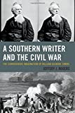 img - for A Southern Writer and the Civil War: The Confederate Imagination of William Gilmore Simms book / textbook / text book