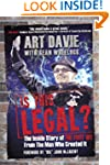 Is This Legal?: The Inside Story of t...