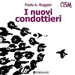 I nuovi condottieri: Tecniche di management per gestire al meglio il personale | Paolo Ruggeri