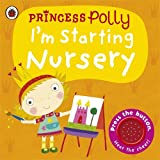 I'm Starting Nursery: A Princess Polly book