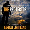 The Protector: Sydney Valentine Mystery, Book 1 Audiobook by Danielle Lenee Davis Narrated by Dara Kramer