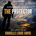 The Protector: Sydney Valentine Mystery, Book 1   Danielle Lenee Davis