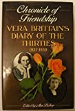 Chronicle of Friendship: Diaries of the Thirties, 1932-39 (0575036028) by Brittain, Vera