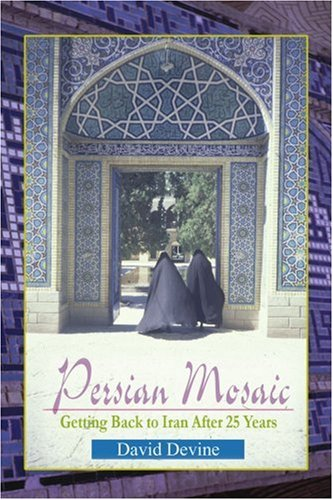 Persian Mosiac: Getting Back to Iran After 25 Years