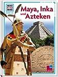 Was ist was, Band 130: Maya, Inka und...