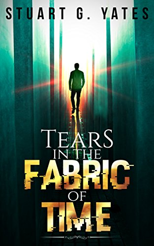 Tears in the Fabric of Time by Stuart G. Yates