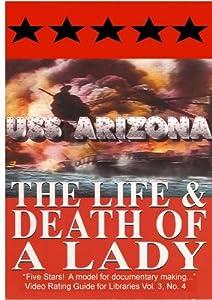 USS Arizona: The Life & Death Of A Lady