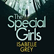The Special Girls: DI Grace Fisher 3 | Isabelle Grey