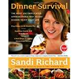 Dinner Survival: The Most Uncomplicated, Approachable Way to Get Dinner to Fit Your Lifeby Sandi Richard