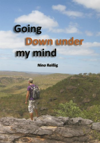 Going Down Under My Mind: Australien Einmal Anders (German Edition)
