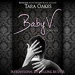 Baby V: Chianti Kisses Series, Book 1 | Tara Oakes