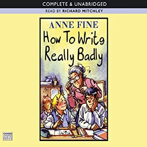 How to Write Really Badly | [Anne Fine]