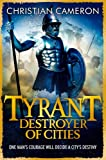 Tyrant: Destroyer of Cities Christian Cameron