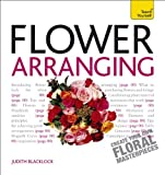 Flower Arranging A Teach Yourself Guide (Teach Yourself: General Reference)