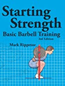 Amazon.com: Starting Strength, 3rd edition (9780982522738): Mark Rippetoe, Jason Kelly: Books