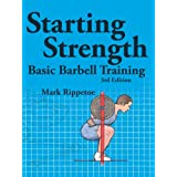 Starting Strength: Basic Barbell Trainingby Mark Rippetoe
