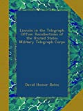 img - for Lincoln in the Telegraph Office: Recollections of the United States Military Telegraph Corps book / textbook / text book