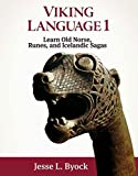 Viking Language: Learn Old Norse, Runes, and Icelandic Sagas: 1