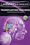 Image of Extreme Science: Transplanting Your Head: And Other Feats of the Future