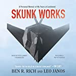 Skunk Works: A Personal Memoir of My Years of Lockheed | Ben R. Rich,Leo Janos