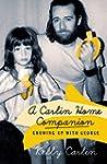 A Carlin Home Companion: Growing Up w...