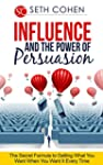 Influence And The Power Of Persuasion...