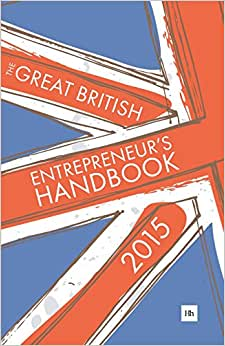 The Great British Entrepreneur's Handbook 2015: Inspiring Entrepreneurs (2nd)