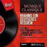 Brahms: Ein deutsches Requiem (Mono Version)