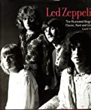 img - for Led Zeppelin : The Illustrated Biography Classic, Rare, Unseen book / textbook / text book